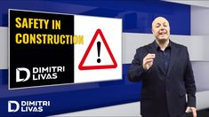 Safety in Construction - Is Your Construction Safe? - Dimitri Livas - Fi...