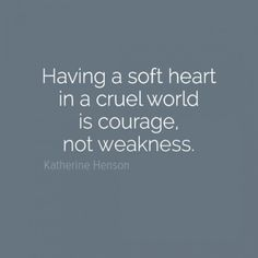 And real courage is so beautiful.