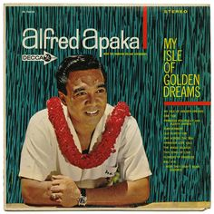 My Isle Of Golden Dreams, Alfred Apaka