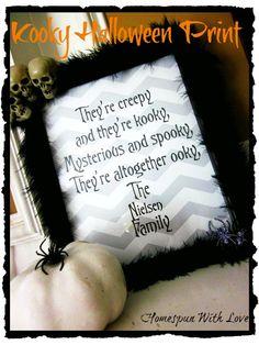 Homespun With Love: Kooky Halloween Print {Free} @ http://homespunwithlove.blogspot.com/2012/09/kooky-halloween-print-free.html#  Template @ http://www.scribd.com/doc/106281608/Theyre-Creepy-Wall-Art-Editable