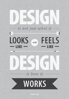 """""""Design is not just what it looks like and feels like. Design is how it works"""" - Steve Jobs #Typography #Poster #design"""