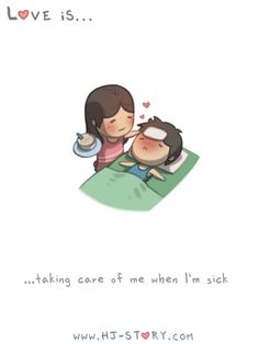 Taking care of me when I'm sick~
