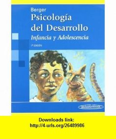 Psicologia desarrollo / The Developing Person Through Childhood and Adolecence Infancia y adolescencia / Childhood and Adolecence (Spanish Edition) (9788498350524) Kathleen Stassen Berger , ISBN-10: 8498350522  , ISBN-13: 978-8498350524 ,  , tutorials , pdf , ebook , torrent , downloads , rapidshare , filesonic , hotfile , megaupload , fileserve