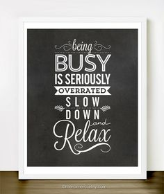 Slow Down and Relax - 8x10 inches on A4. Inspiring quote chalkboard typography poster.