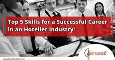 Top 5 #Skills for a Successful Career in an #Hotelier Industry