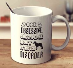 Obsessive Chesapeake Bay Retriever Disorder