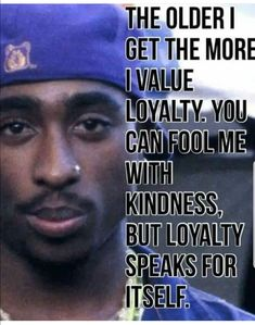 You are Greatly Missed! ❤❤❤❤❤❤❤ We are truly Loyal to you 4 Life Real Life Quotes, Badass Quotes, Mood Quotes, True Quotes, Positive Quotes, Motivational Quotes, Inspirational Quotes, Tupac Quotes, Gangster Quotes