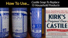 Use Castile Soap To Replace 15 Household Products