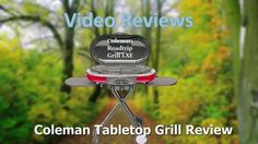 Coleman Tabletop Grill Review|Coleman Roadtrip Grill LXE|Propane|LXE Gri...