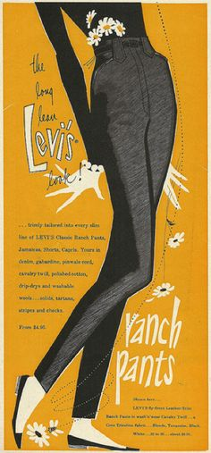 "Levi's Ranch Pants 1956 -- ""ranch pants"".  I even love this idea for advertising them.  It's colorful and brings great imagery to mind."