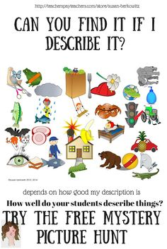 Susan Berkowitzs Free Mystery Picture Hunt for Speech and Language Speech-Language Pathologists devote a significant amount of time teaching students how to formulate adequate descriptions. One game that I used to play in speech therapy when the kids needed a break from working on literature involved finding mystery items when described by their fellow students. One commercially available version of the game involves students asking and answering a series of descriptive questions to narrow…