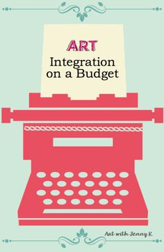 Art Integration on a Budget - 6 ways to integrate art into the classroom on a budget.