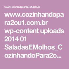 www.cozinhandopara2ou1.com.br wp-content uploads 2014 01 SaladasEMolhos_CozinhandoPara2ou1.jpg