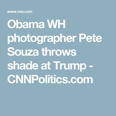Obama WH Photographer Pete Souza Throws Shade At Trump
