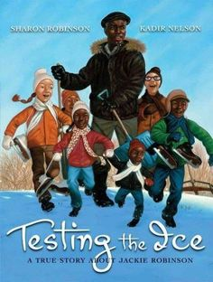 Testing the Ice: A True Story About Jackie Robinson (Testing the Ice)