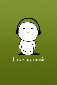 I love my music