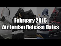 new styles a4d06 cc719 All Air Jordan Release Dates for February 2016. Make sure to Subscribe  http