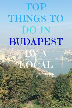 Top Things to Do in Budapest by a Local | Things to Do in Budapest | Best Things To Do in Budapest | Jet-Settera Travel Blog | Budapest Travel Tips
