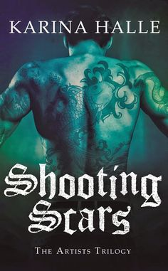{REVIEW POST} SHOOTING SCARS (THE ARTIST TRILOGY, ...