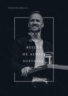 """""""What God builds, He always sustains."""" // We're excited to have Brian Johnson speak at Heaven Come Conference in May 2016. bethelmusic.com/heavencome #HeavenCome2016"""
