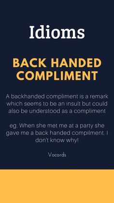 a compliment which seems to be an insult as well as a compliment. Daily English Vocabulary, Learn English Grammar, Learn English Words, English Idioms, English Phrases, English Language Learning, English Vinglish, English Writing, Idioms And Proverbs