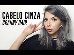 Como Fazer: Cabelo Cinza // GRAFITE ! Granny Hair