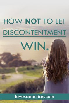 Discontentment allows us to foolishly accept our self-pity, selfishness, and rash decision making over God's character and His will for us.  We no longer partake it God's goodness because we have shunned it away. Overcome discontentment with God's peace. #sadness #blogs #overcoming #discontentment  #peace
