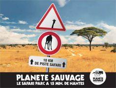 Lafayette Agency, ADHOC pour Planète Sauvage - «Le safari parc à 15 minutes de Nantes» - avril 2015 - Support print - Toutes les images