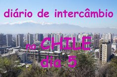 Diário de Intercâmbio no Chile dia 5 + manifestações + supermercado