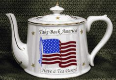 Take Back America - Have a Tea Party!