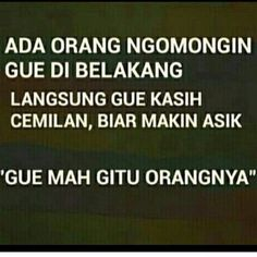 Quotes Indonesia Lucu 45 Ideas For 2019 Funny Tumblr Stories, Super Funny Quotes, Funny Picture Quotes, Funny Pictures, Work Quotes, New Quotes, Happy Quotes, Life Quotes, Reminder Quotes
