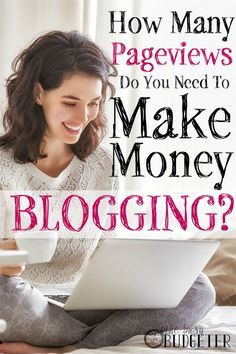 How Many Pageviews Do You Need to Make Money Blogging? WHERE HAS THIS BEEN ALL…