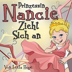 Kinderbücher:Prinzessin Nancie zieht sich an (German children's books deutsch kinder buch, Schlafenszeit, Bilderbücher kinder Leseanfänger,Gutenachtgeschichten German edition)