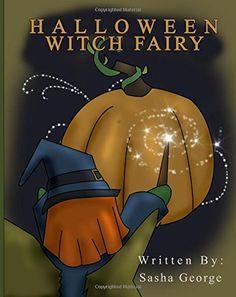 Halloween Witch Fairy by Sasha George http://www.amazon.com/dp/1517363071/ref=cm_sw_r_pi_dp_Edlfwb1SMAAX0