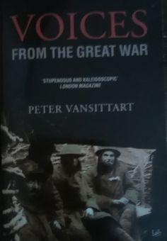 Peter Vansittart - Voices From The Great War