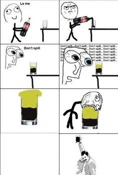 Every Time I Pour Cola.. - Posted in Funny, Troll comics and LOL Images - Entertain Club