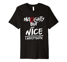 Mens Naughty But Nice I Multitask Premium Christmas Prese... https://www.amazon.com/dp/B076K12DVG/ref=cm_sw_r_pi_dp_x_IPQ8zb021E9HS