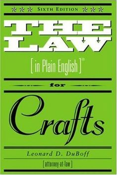 The Law in Plain English for Crafts by Leonard DuBoff, http://www.amazon.com/dp/B004JZWZSC/ref=cm_sw_r_pi_dp_C-JEsb0XH9DPT/187-4973668-1316768