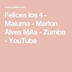 Felices los 4 - Maluma - Marlon Alves MAs - Zumba - YouTube