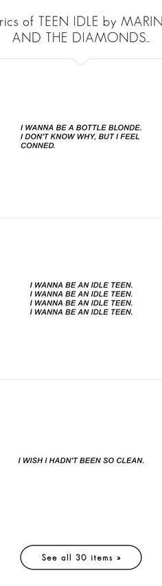"""lyrics of TEEN IDLE by MARINA AND THE DIAMONDS.."" by scarletwltch ❤ liked on Polyvore featuring text, phrase, quotes, saying and filler"
