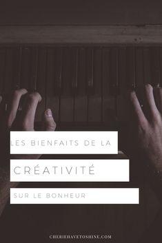Musique, danse, dessin, peinture, tricot, cuisine, écriture... Peu importe ce que vous aimez faire, cela peut vous rendre plus confiant, et plus heureux. Et peu importe si vous avez un don ou non, tout le monde, peut-être créatif ! #créativité #bonheur