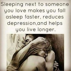 Sounds lovely to me. I would just love and truly appreciate the time and the moment when I can sleep beside the love of my life 1~4~3