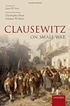 Despite Carl von Clausewitz's position as one of the formative theorists of warfare, much of his corpus beyond On War has never been translated into English. The new volume Clausewitz on Smal… Carl Von Clausewitz, New Books, Good Books, Warfare, Book Review, Texts, Literature, The Past, Politics