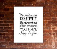 MAYA ANGELOU You Can't Use Up Creativity by JaydotCreative on Etsy