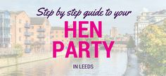 Step by step guide to your hen party in Leeds #henparty #hendo #henweekend #hennight #henpartyweekend #hendoweekend #henpartyfun #henorstaghour #henhour #henpartyideas #hendoideas #leeds #henpartyleeds #hendoleeds #hennightleeds #henweekendleeds