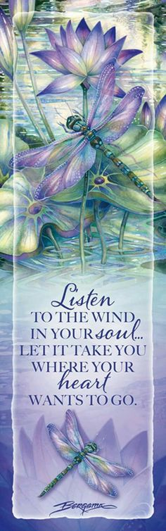 Dragonfly & Lily Pads Bookmark - Listen to the wind in your soul... Let it take you... Artist Jody Bergsma