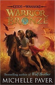 Warrior Bronze (Gods and Warriors Book 5): Amazon.co.uk: Michelle Paver…
