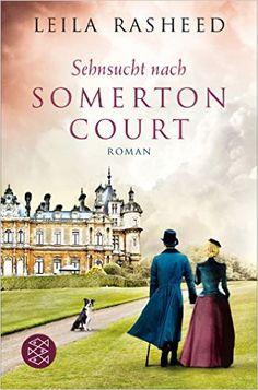 Sehnsucht nach Somerton Court: Roman: Amazon.de: Leila Rasheed, Stefanie Schäfer: Bücher