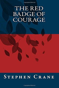 "a literary analysis of the red badge of courage by stephen crain Figurative language is a literary device that authors use to compare an object or idea with something else the figurative language author stephen crane uses in ""the red badge of courage"" helps readers understand the character henry fleming -- a union soldier during the american civil war -- and the lesson he learns ."