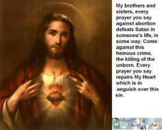Jesus is asking for our prayers against abortion: www.rosaryoftheunborn.com